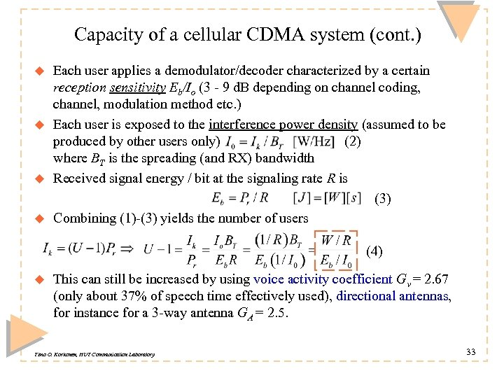Capacity of a cellular CDMA system (cont. ) u u Each user applies a
