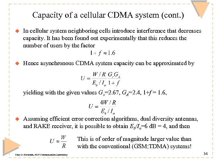 Capacity of a cellular CDMA system (cont. ) u In cellular system neighboring cells
