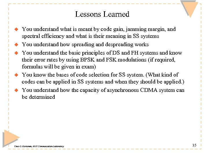 Lessons Learned u u u You understand what is meant by code gain, jamming