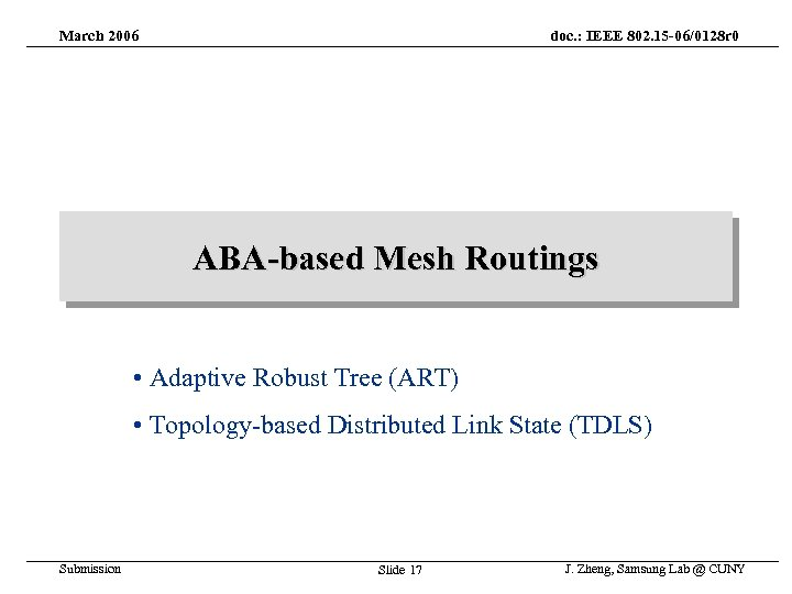 March 2006 doc. : IEEE 802. 15 -06/0128 r 0 ABA-based Mesh Routings •
