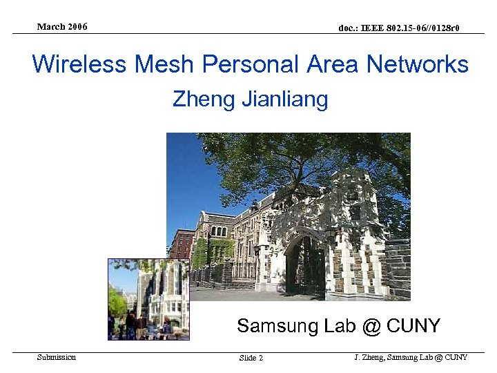 March 2006 doc. : IEEE 802. 15 -06//0128 r 0 Wireless Mesh Personal Area