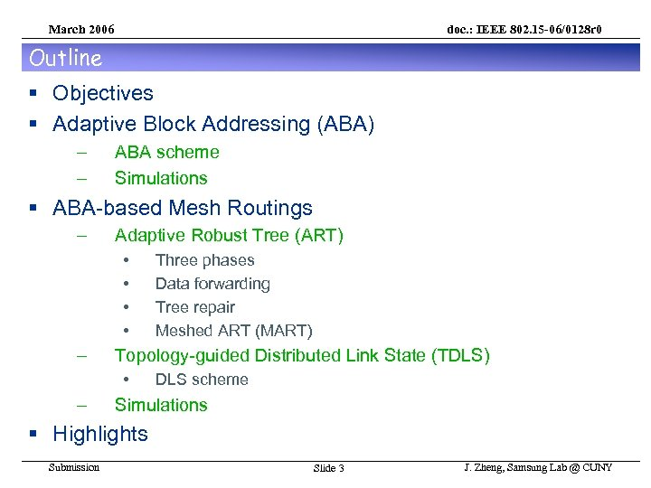March 2006 doc. : IEEE 802. 15 -06/0128 r 0 Outline § Objectives §
