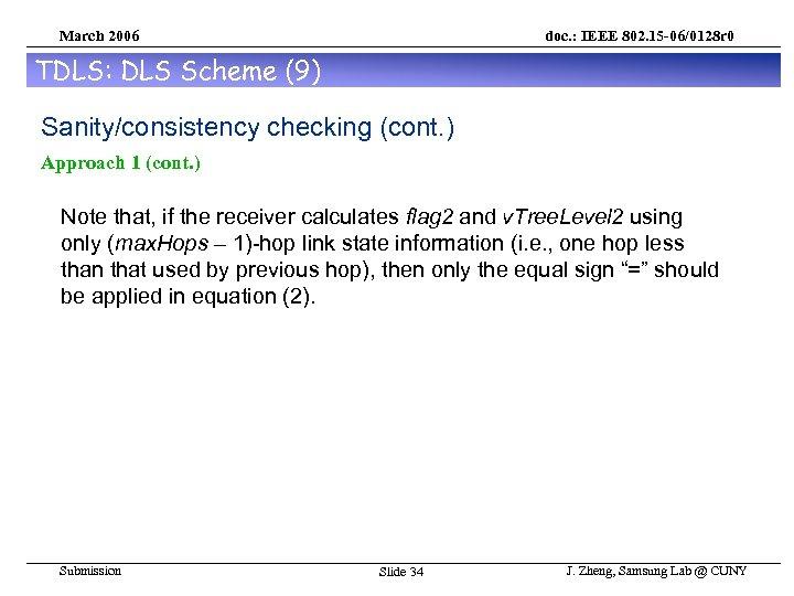 March 2006 doc. : IEEE 802. 15 -06/0128 r 0 TDLS: DLS Scheme (9)