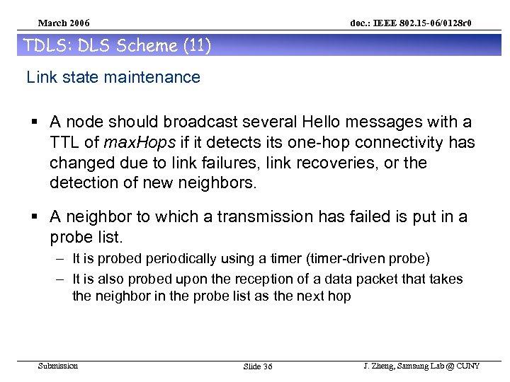 March 2006 doc. : IEEE 802. 15 -06/0128 r 0 TDLS: DLS Scheme (11)