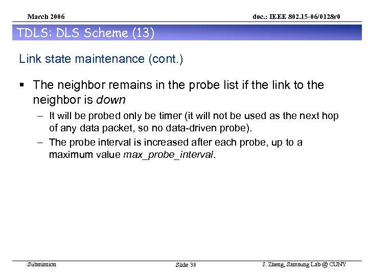 March 2006 doc. : IEEE 802. 15 -06/0128 r 0 TDLS: DLS Scheme (13)