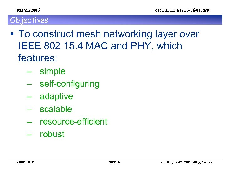 March 2006 doc. : IEEE 802. 15 -06/0128 r 0 Objectives § To construct