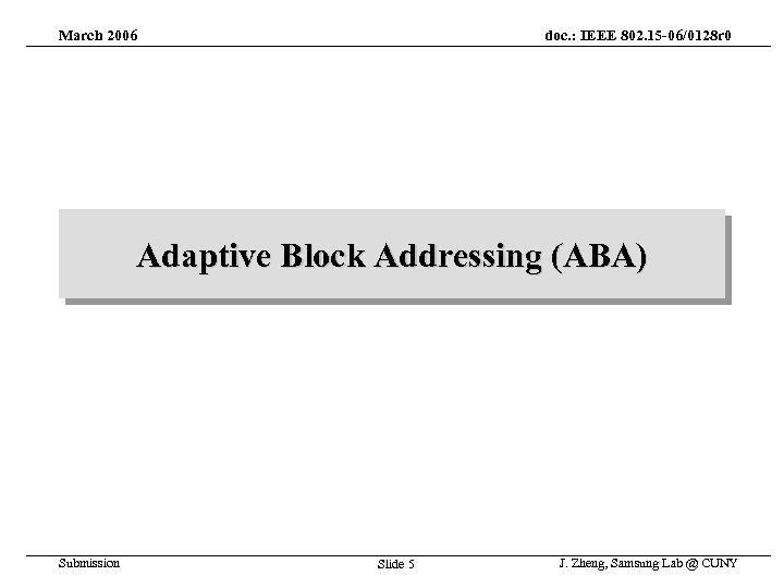 March 2006 doc. : IEEE 802. 15 -06/0128 r 0 Adaptive Block Addressing (ABA)