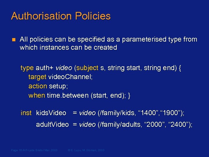 Authorisation Policies n All policies can be specified as a parameterised type from which
