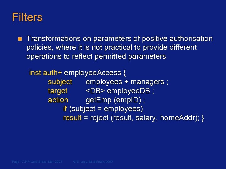Filters n Transformations on parameters of positive authorisation policies, where it is not practical