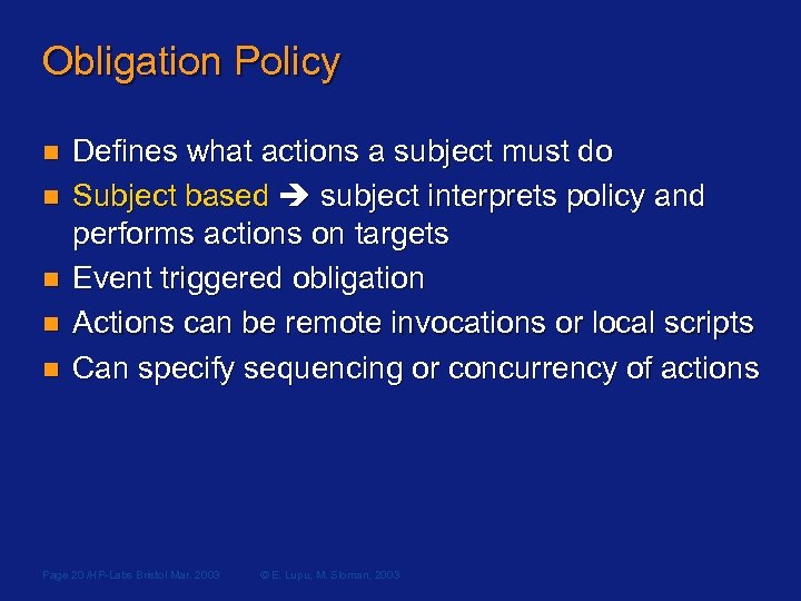 Obligation Policy n n n Defines what actions a subject must do Subject based