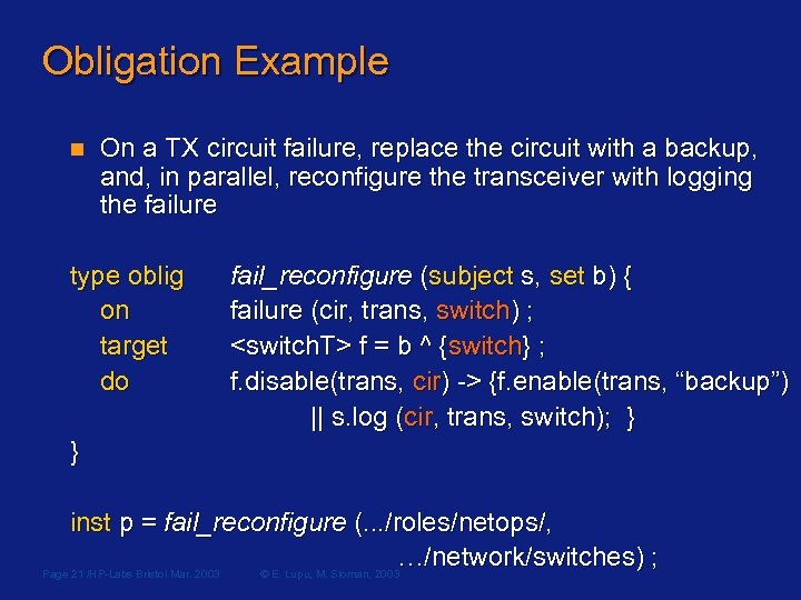 Obligation Example n On a TX circuit failure, replace the circuit with a backup,