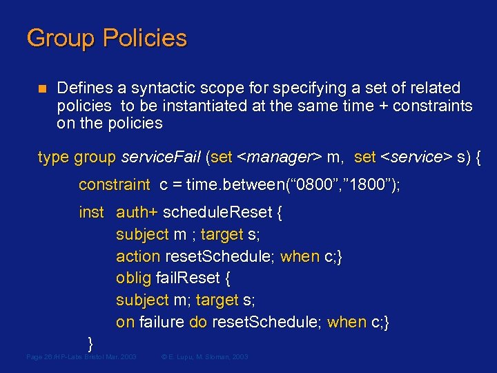 Group Policies n Defines a syntactic scope for specifying a set of related policies