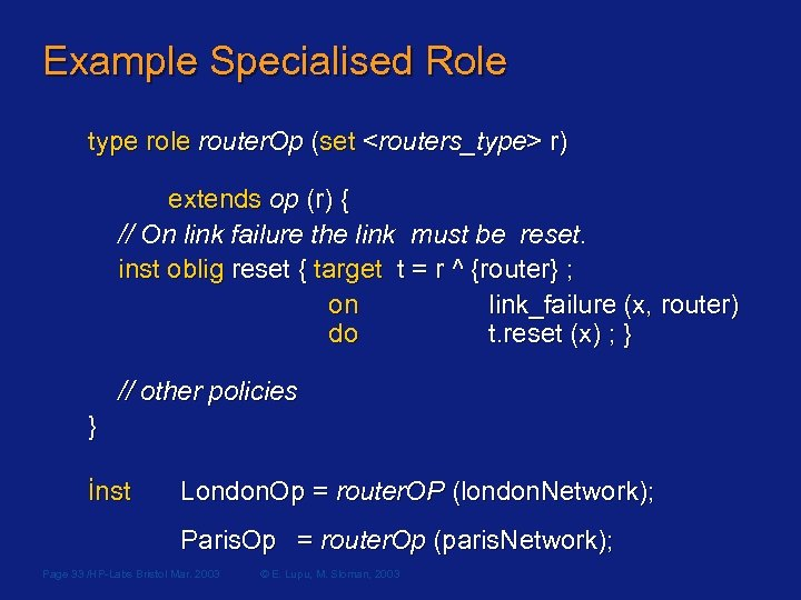 Example Specialised Role type role router. Op (set <routers_type> r) extends op (r) {
