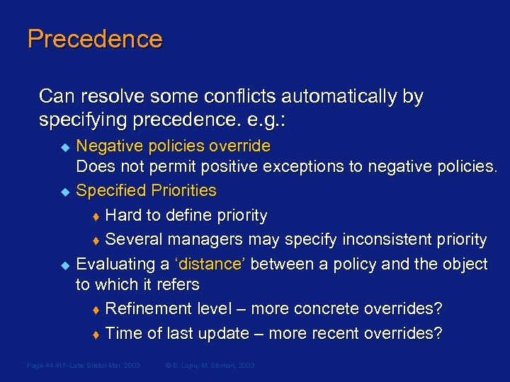 Precedence Can resolve some conflicts automatically by specifying precedence. e. g. : u u