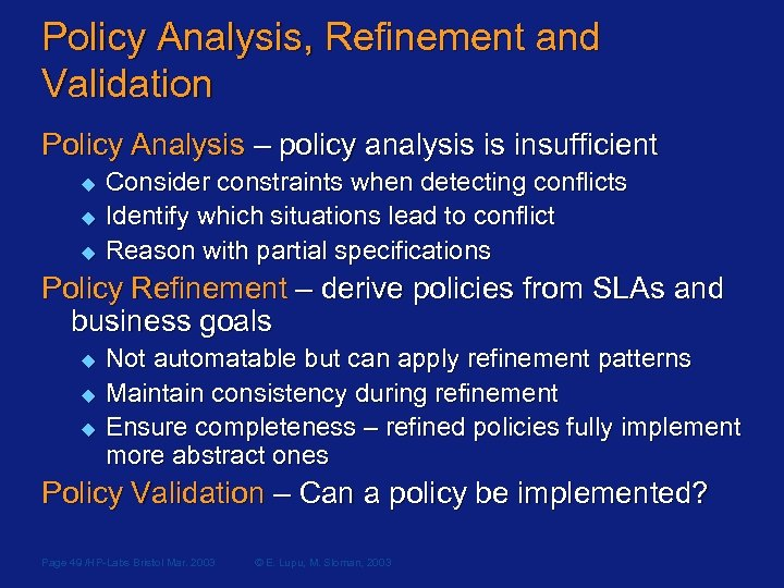 Policy Analysis, Refinement and Validation Policy Analysis – policy analysis is insufficient u u
