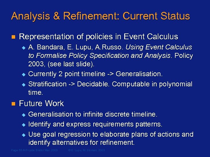 Analysis & Refinement: Current Status n Representation of policies in Event Calculus u u