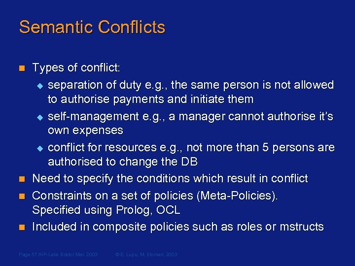 Semantic Conflicts n n Types of conflict: u separation of duty e. g. ,