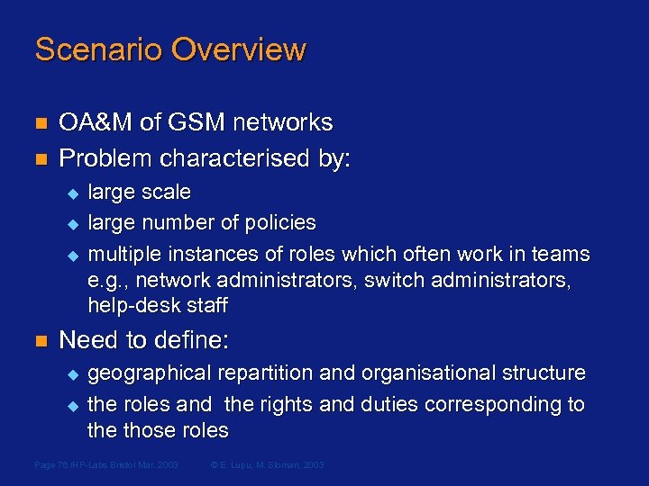 Scenario Overview n n OA&M of GSM networks Problem characterised by: u u u