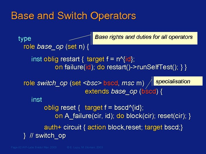 Base and Switch Operators Base rights and duties for all operators type role base_op