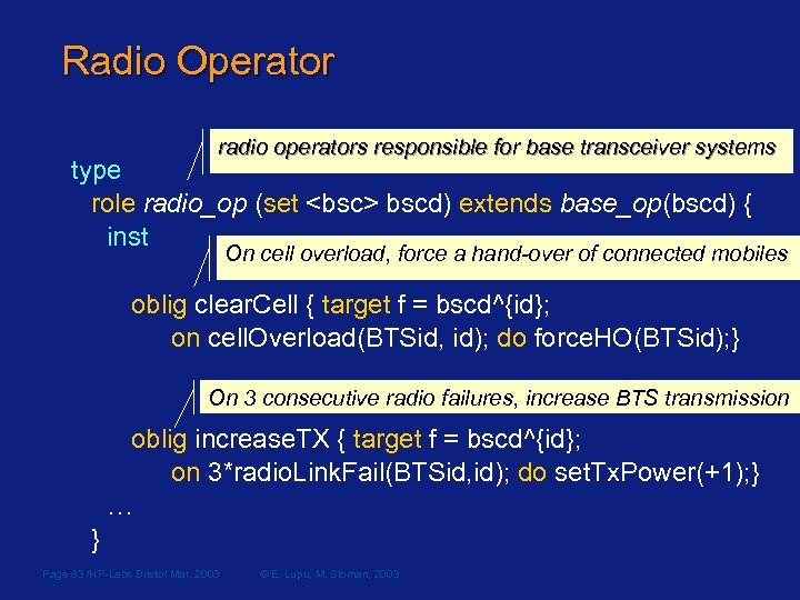 Radio Operator radio operators responsible for base transceiver systems type role radio_op (set <bsc>
