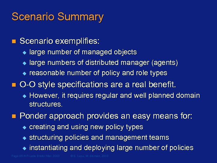 Scenario Summary n Scenario exemplifies: u u u n O-O style specifications are a