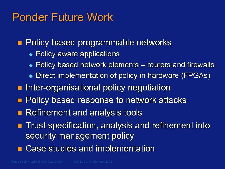 Ponder Future Work n Policy based programmable networks u u u n n n