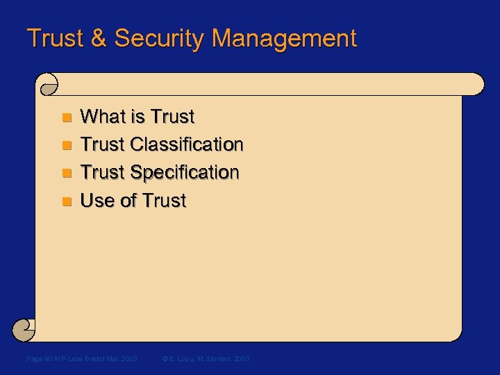 Trust & Security Management n n What is Trust Classification Trust Specification Use of