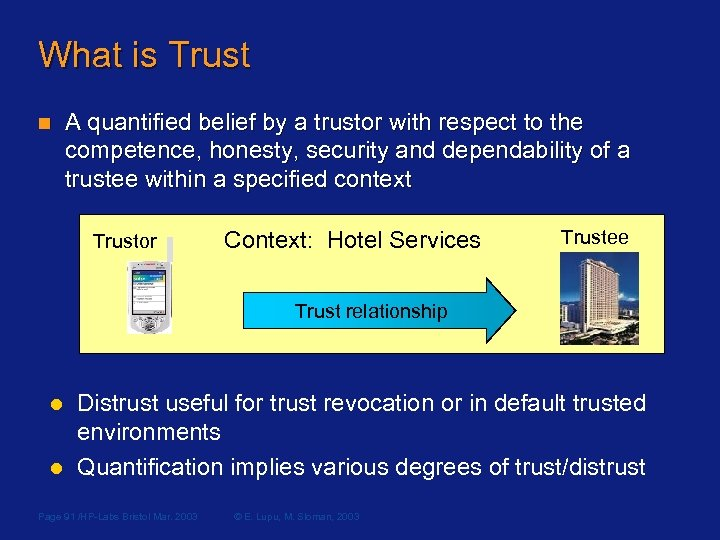 What is Trust n A quantified belief by a trustor with respect to the