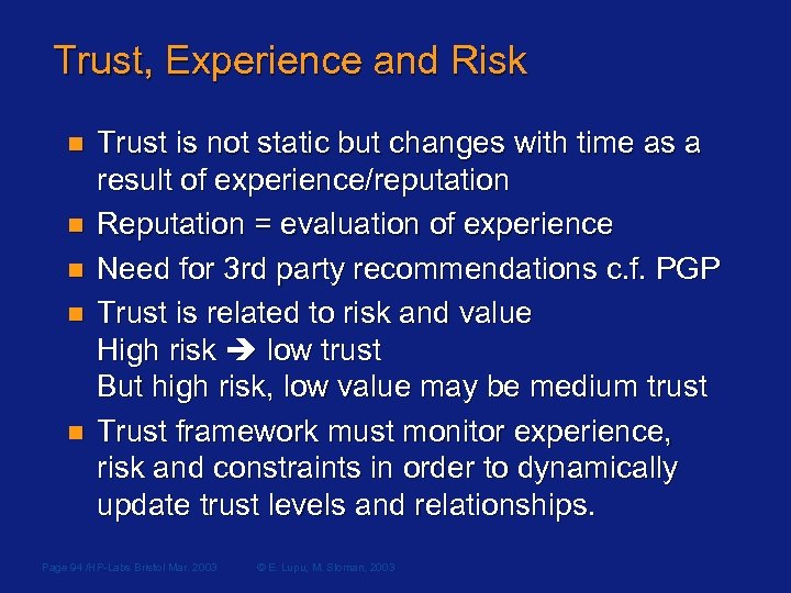 Trust, Experience and Risk n n n Trust is not static but changes