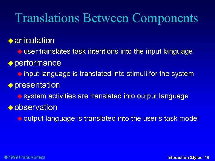 Translations Between Components articulation user translates task intentions into the input language performance input