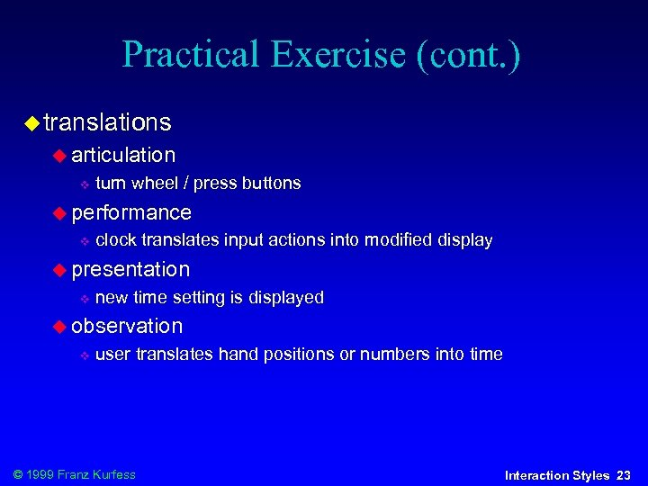Practical Exercise (cont. ) translations articulation turn wheel / press buttons performance clock translates