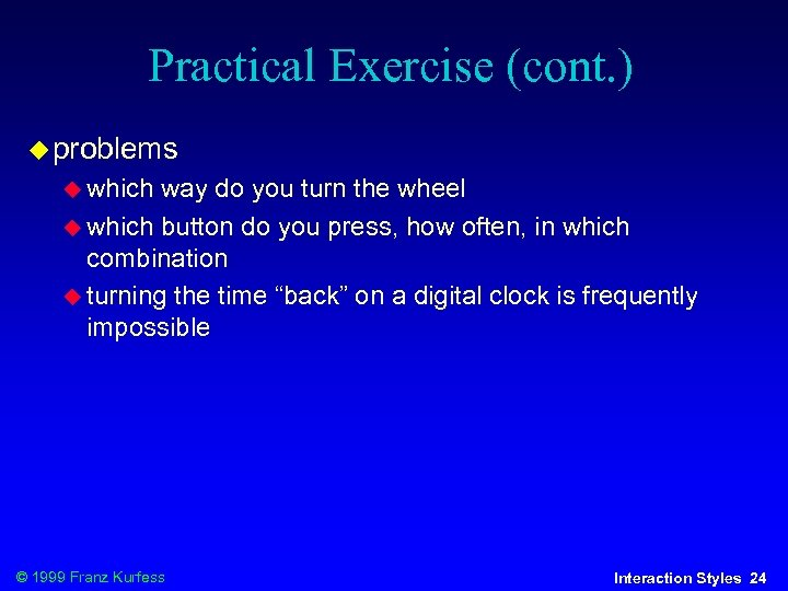 Practical Exercise (cont. ) problems which way do you turn the wheel which button
