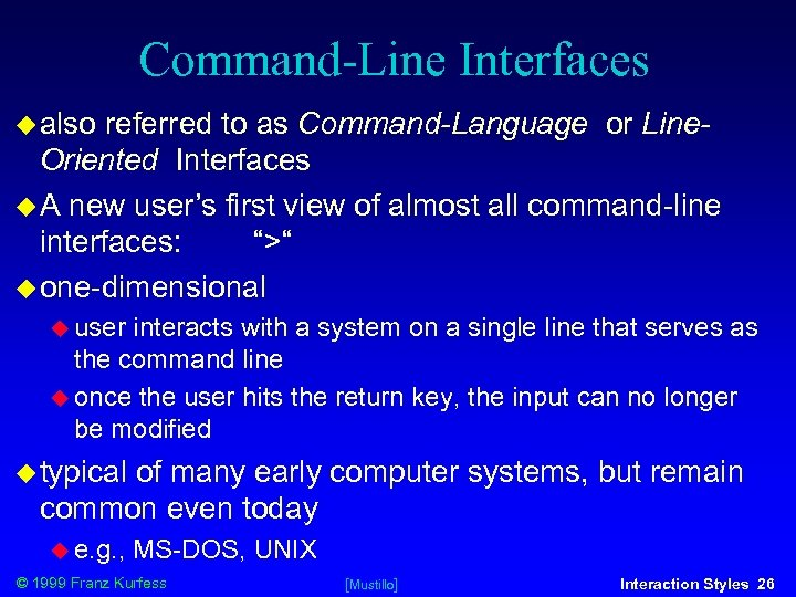 Command-Line Interfaces also referred to as Command-Language or Line. Oriented Interfaces A new user's