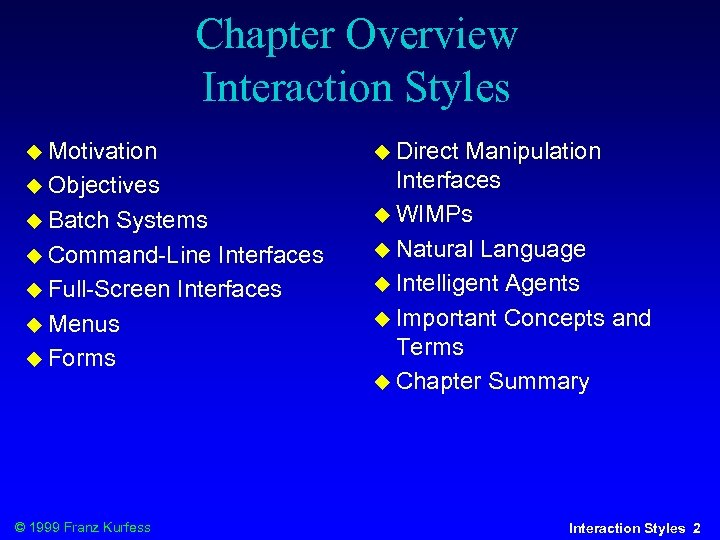 Chapter Overview Interaction Styles Motivation Objectives Batch Systems Command-Line Interfaces Full-Screen Interfaces Menus Forms