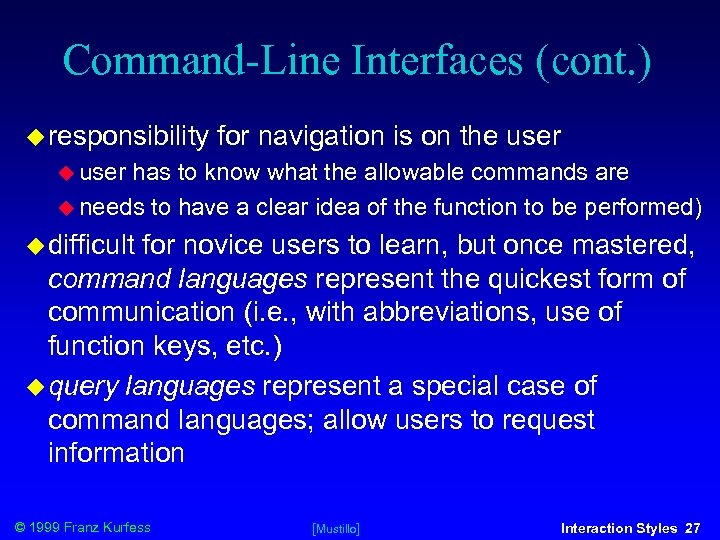 Command-Line Interfaces (cont. ) responsibility for navigation is on the user has to know