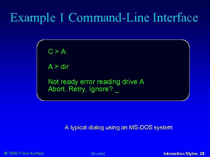 Example 1 Command-Line Interface C > A: A > dir Not ready error reading