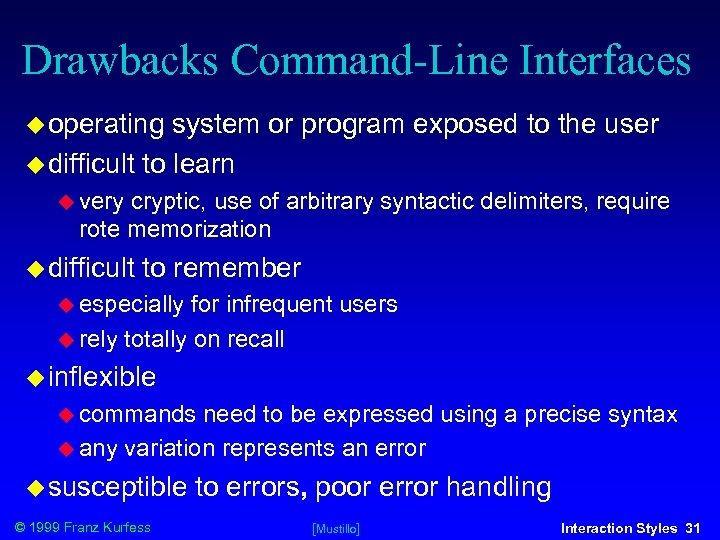 Drawbacks Command-Line Interfaces operating system or program exposed to the user difficult to learn