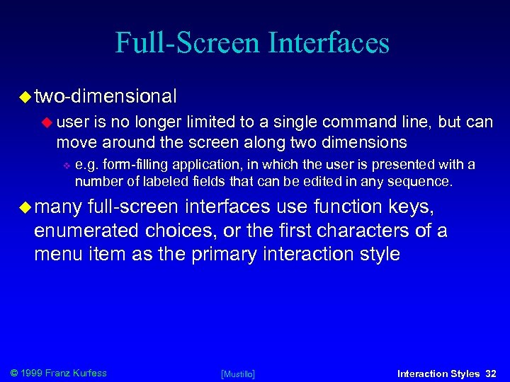 Full-Screen Interfaces two-dimensional user is no longer limited to a single command line, but