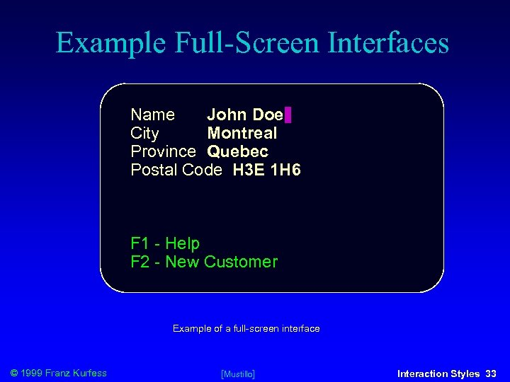 Example Full-Screen Interfaces Name John Doe City Montreal Province Quebec Postal Code H 3