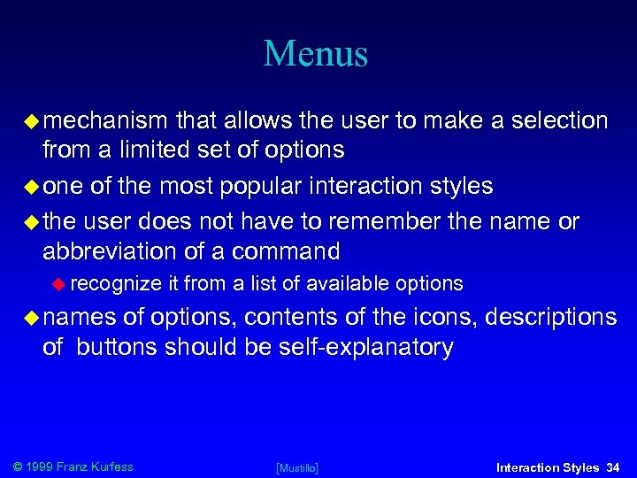 Menus mechanism that allows the user to make a selection from a limited set