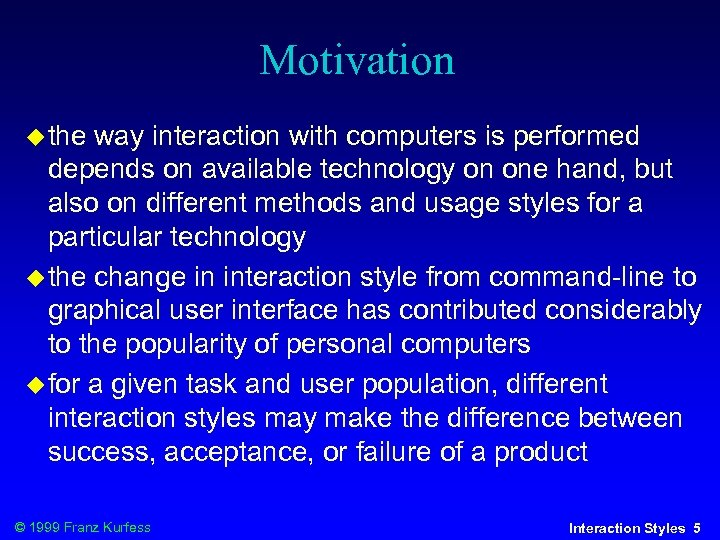 Motivation the way interaction with computers is performed depends on available technology on one