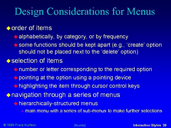 Design Considerations for Menus order of items alphabetically, by category, or by frequency some