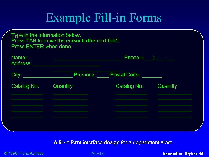 Example Fill-in Forms Type in the information below. Press TAB to move the cursor