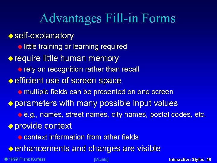 Advantages Fill-in Forms self-explanatory little training or learning required require rely little human memory