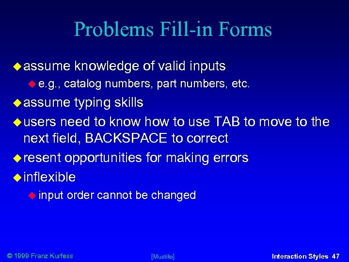Problems Fill-in Forms assume e. g. , knowledge of valid inputs catalog numbers, part