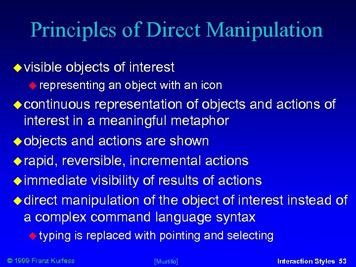 Principles of Direct Manipulation visible objects of interest representing an object with an icon