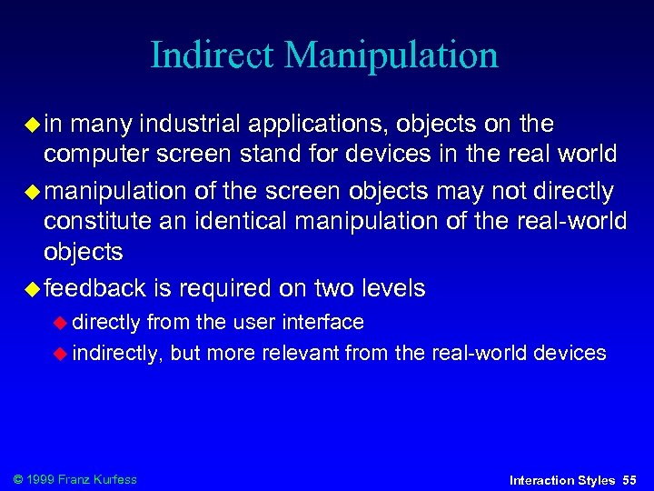 Indirect Manipulation in many industrial applications, objects on the computer screen stand for devices
