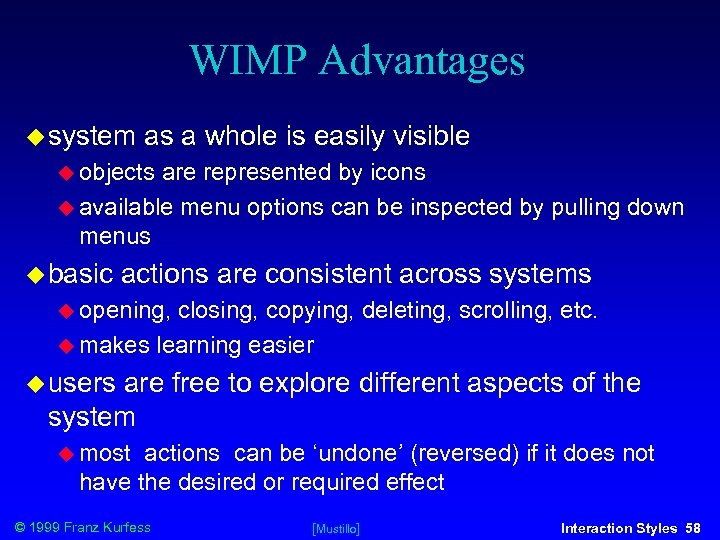 WIMP Advantages system as a whole is easily visible objects are represented by icons