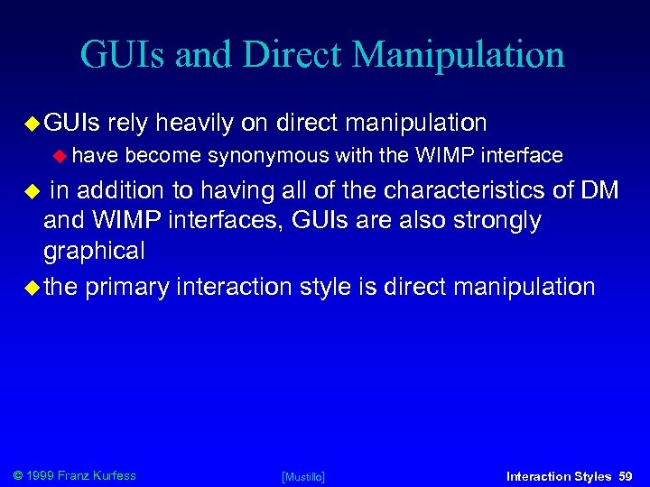 GUIs and Direct Manipulation GUIs rely heavily on direct manipulation have become synonymous with