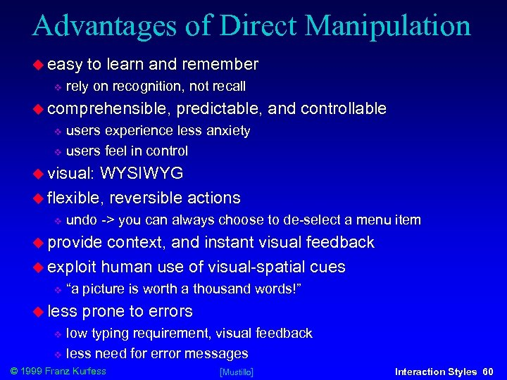 Advantages of Direct Manipulation easy to learn and remember rely on recognition, not recall